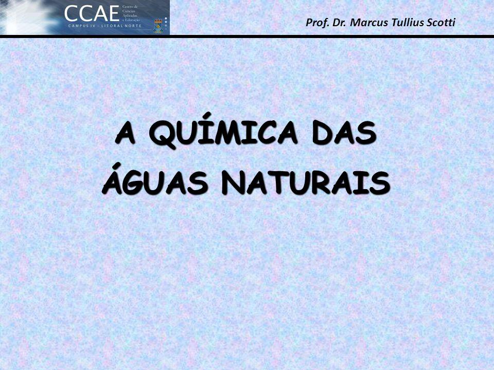 Prof. Dr. Marcus Tullius Scotti A QUÍMICA DAS ÁGUAS NATURAIS