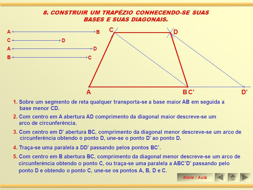 6. Une-se os pontos A, B, D e C construindo assim o trapézio retângulo. 7. CONSTRUIR TRAPÉZIO RETÂNGULO CONHECENDO-SE A SUA BASE MAIOR, SUA ALTURA E O