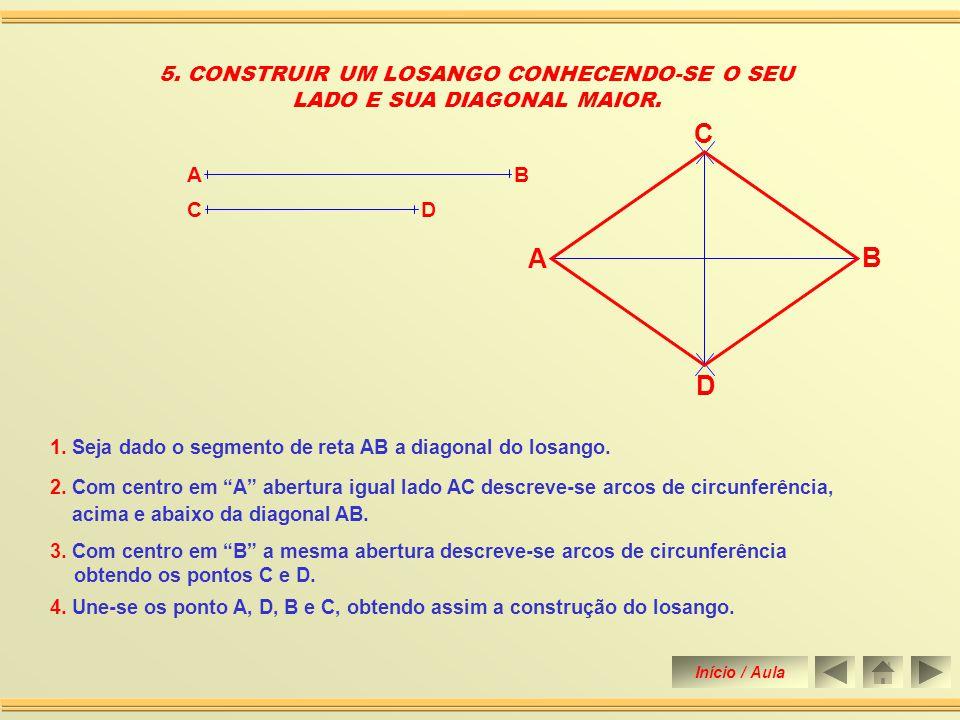 3. Transporta-se o ângulo para o ponto médio O. 1. Seja o segmento de reta AB a medida da diagonal do retângulo. 2. Traça-se a Mediatriz do segmento A