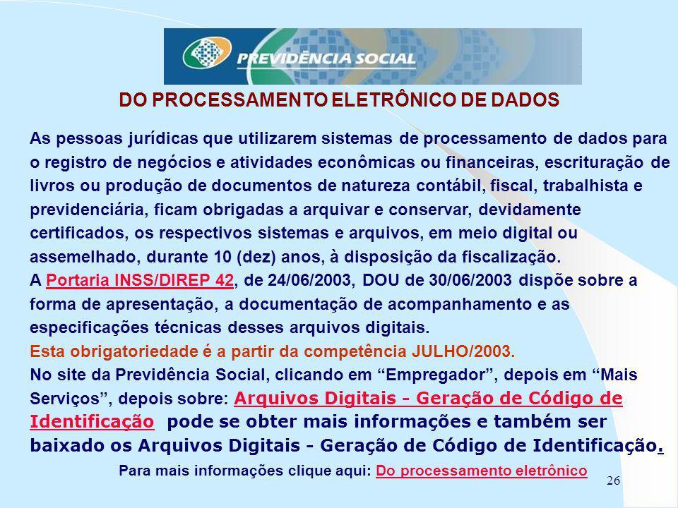 26 DO PROCESSAMENTO ELETRÔNICO DE DADOS As pessoas jurídicas que utilizarem sistemas de processamento de dados para o registro de negócios e atividade