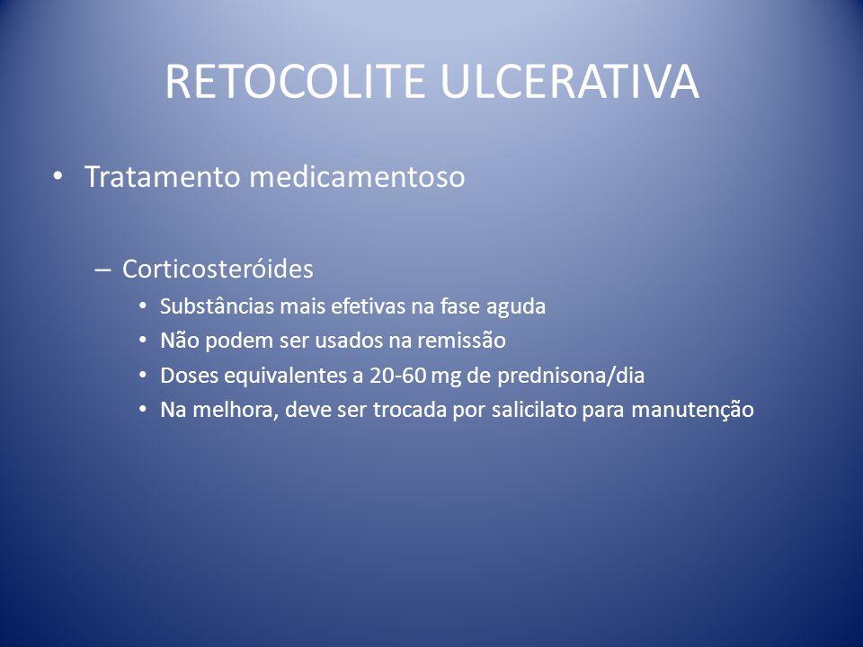 RETOCOLITE ULCERATIVA Tratamento medicamentoso – Corticosteróides Substâncias mais efetivas na fase aguda Não podem ser usados na remissão Doses equiv