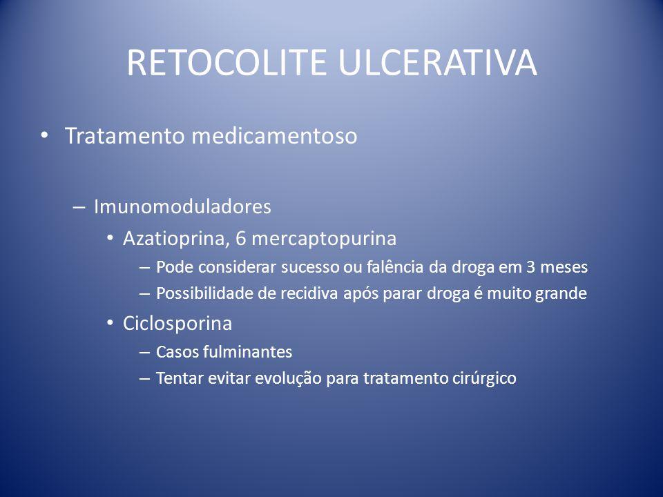 RETOCOLITE ULCERATIVA Tratamento medicamentoso – Imunomoduladores Azatioprina, 6 mercaptopurina – Pode considerar sucesso ou falência da droga em 3 me