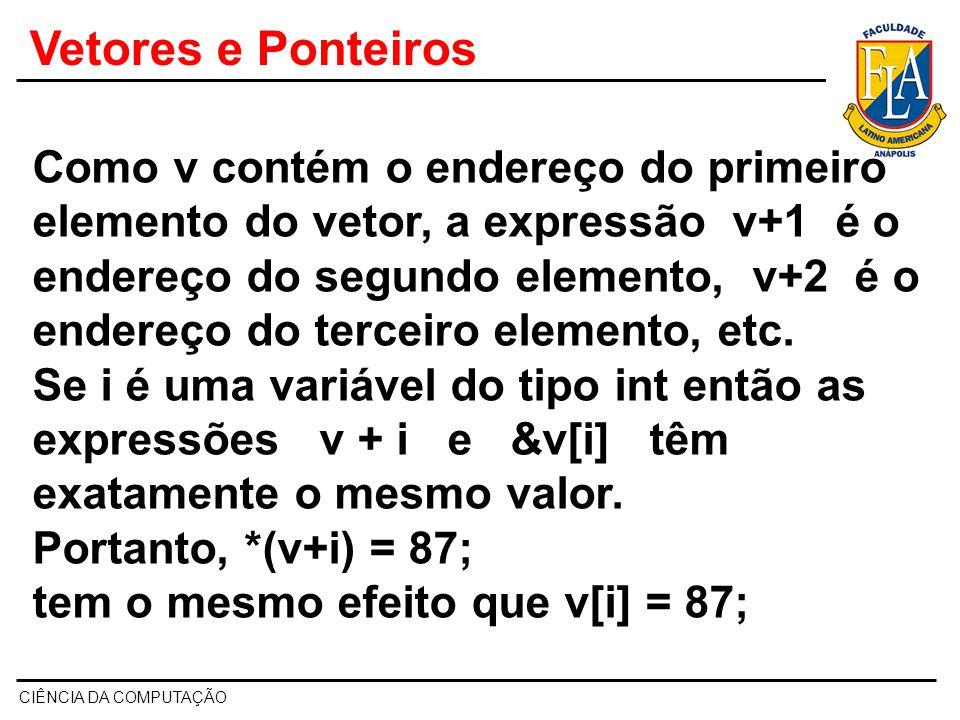 Vetores e Ponteiros - Exemplo #include #define x 10 void main() { int i, v[x]; printf( \nInforme %d valores inteiros: ,x); for(i=0; i < x; i++) { scanf( %d , v + i);//leitura utiliznado o ponteiro v } printf( \nMostrando os elementos\n ); for(i=0; i < x; i++) { printf( %d\n , *(v + i)); //mostrando os elementos através de v } system( PAUSE ); }