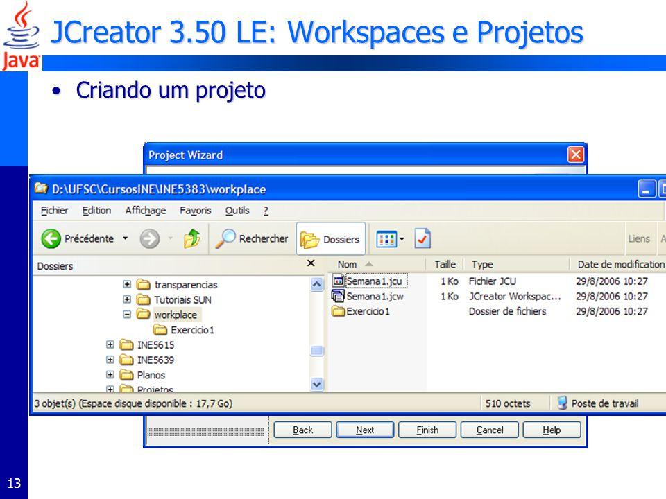 13 JCreator 3.50 LE: Workspaces e Projetos Criando um projetoCriando um projeto