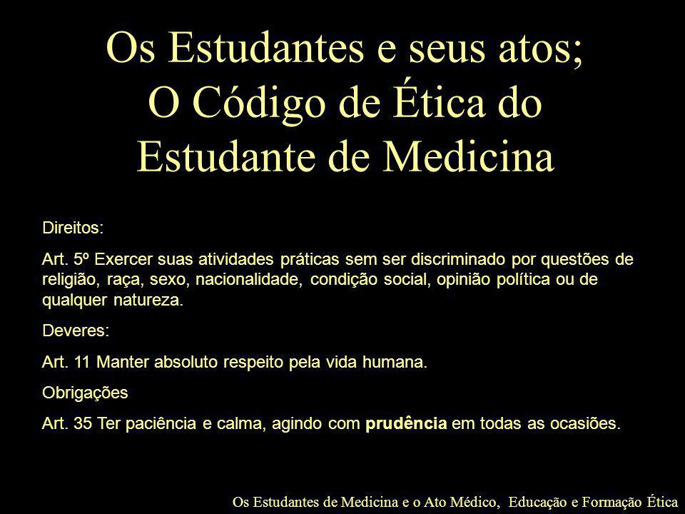 Os Estudantes de Medicina e o Ato Médico, Educação e Formação Ética Os Estudantes e seus atos; O Código de Ética do Estudante de Medicina Direitos: Ar