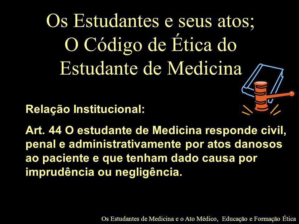 Os Estudantes de Medicina e o Ato Médico, Educação e Formação Ética Os Estudantes e seus atos; O Código de Ética do Estudante de Medicina Relação Inst