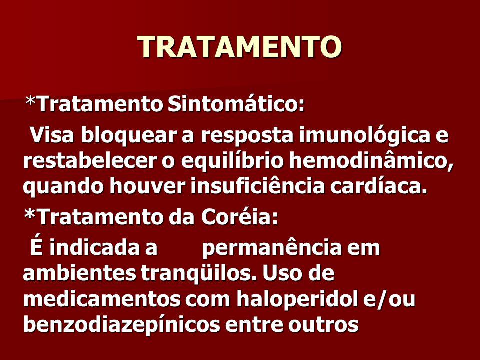 TRATAMENTO *Tratamento Sintomático: *Tratamento Sintomático: Visa bloquear a resposta imunológica e restabelecer o equilíbrio hemodinâmico, quando houver insuficiência cardíaca.