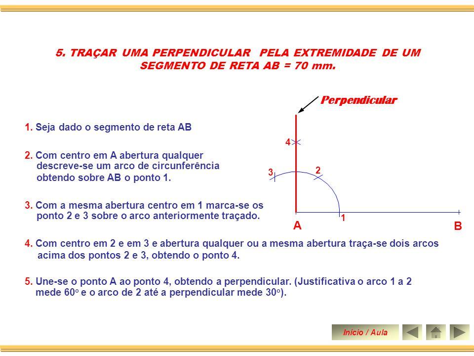 1. Seja dado o segmento de reta AB 4. Une-se o ponto P ao ponto Q, obtendo a perpendicular 4. TRAÇAR UMA PERPENDICULAR A UM SEGMENTO DE RETA, DE MODO