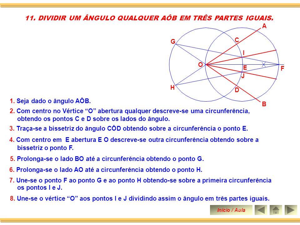 1. Seja dado o ângulo AÔB. 10. DIVIDIR UM ÂNGULO QUALQUER AÔB EM QUATRO PARTES IGUAIS. 2. Traça-se a bissetriz do ângulo AÔB obtendo os ângulos AÔC e
