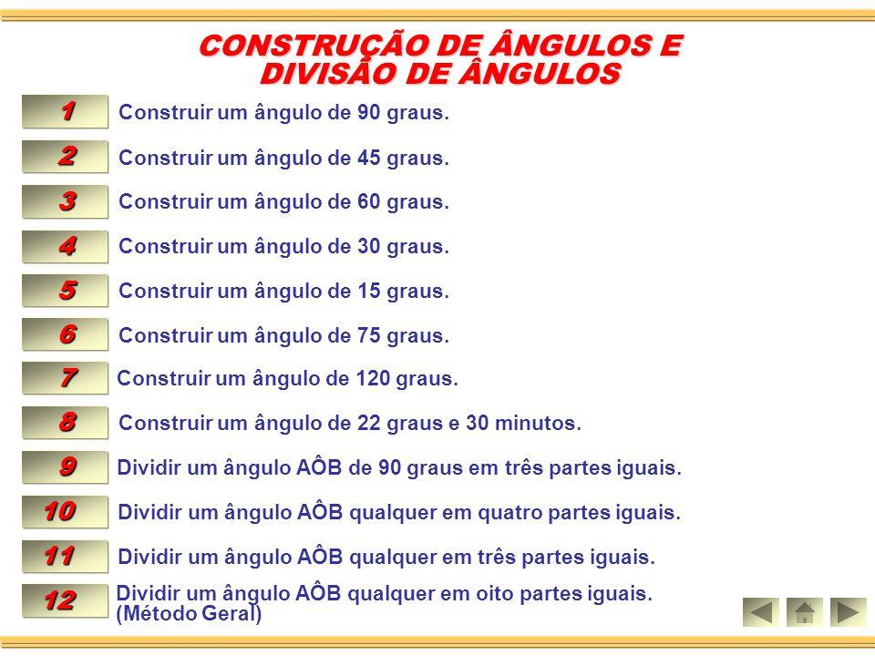 Dividir um ângulo AÔB qualquer em oito partes iguais.