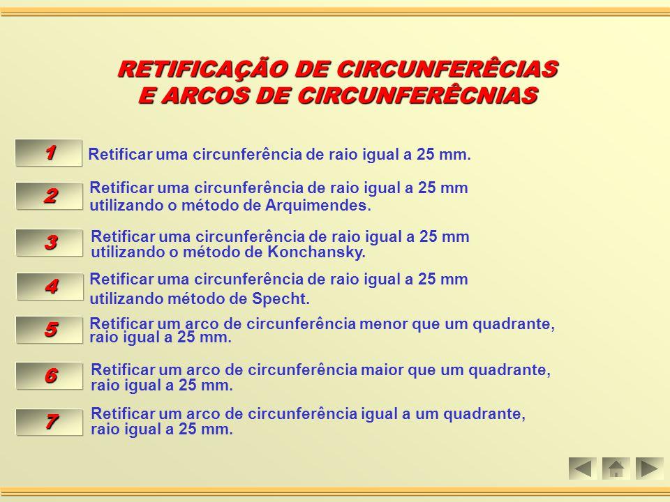 Aula 08 RETIFICAÇÃO DE CIRCUNFERÊNCIAS RETIFICAÇÃO DE CIRCUNFERÊNCIAS E ARCOS DE CIRCUNFERÊCNIAS E ARCOS DE CIRCUNFERÊCNIAS