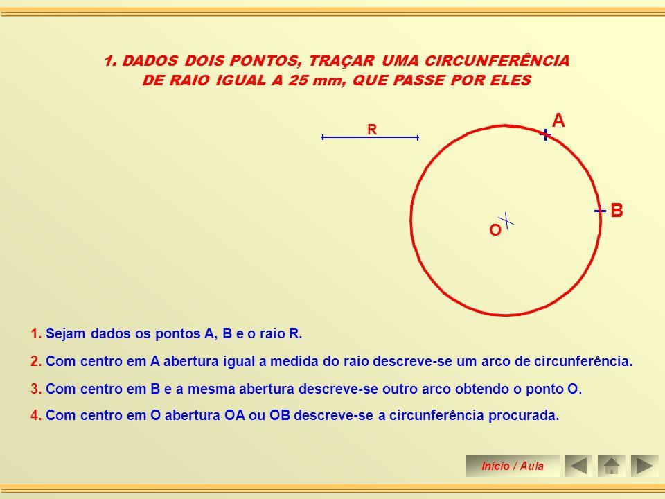 Dados dois pontos e o raio igual a 25 mm, traçar uma circunferência que passe por eles.