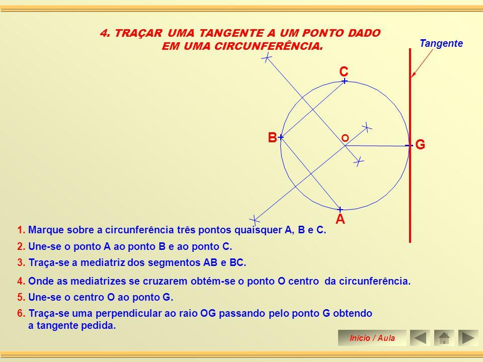 4.Onde as mediatrizes se cruzarem obtém-se o ponto O centro da circunferência.