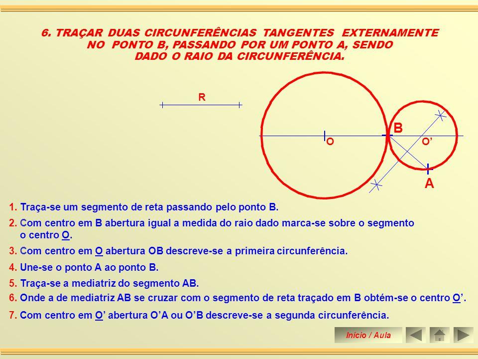 5.Com centro em O abertura OA ou OB descreve-se a circunferência pedida.