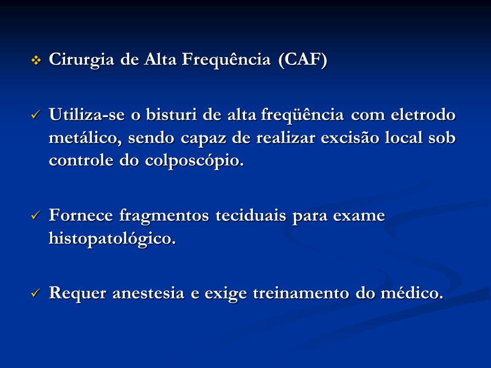 Cirurgia de Alta Frequência (CAF) Cirurgia de Alta Frequência (CAF) Utiliza-se o bisturi de alta freqüência com eletrodo metálico, sendo capaz de real