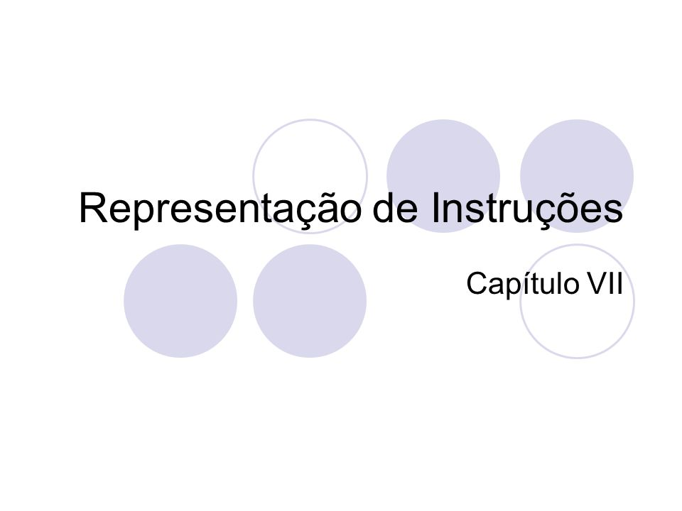 Representação de Instruções Capítulo VII