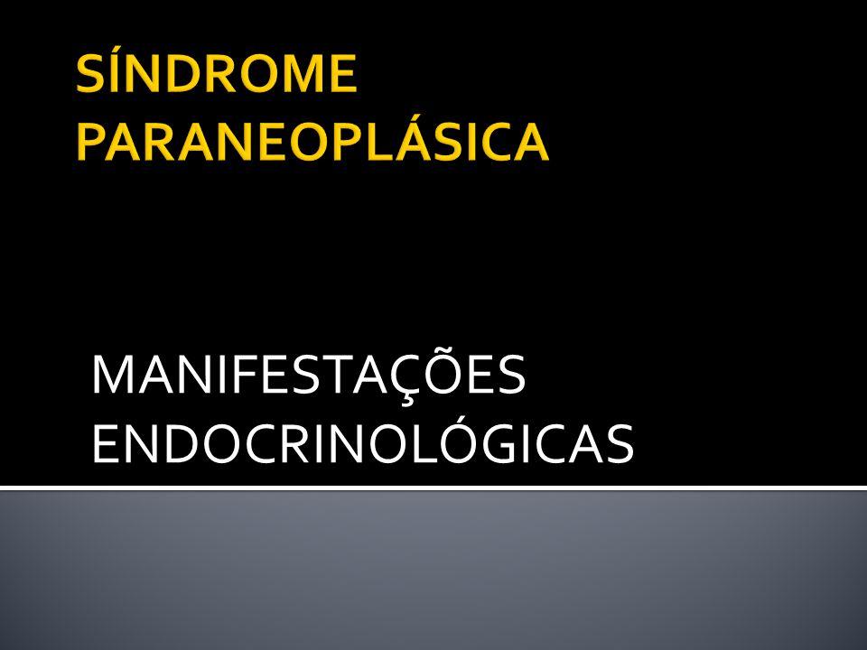 MANIFESTAÇÕES ENDOCRINOLÓGICAS