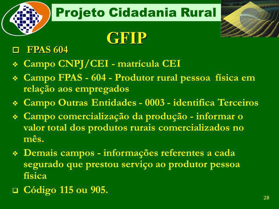 27 Projeto Cidadania Rural Contribuição Própria Contribuinte obrigatório: 20% sobre o valor por ele declarado pelo exercício da atividade rural, nos l