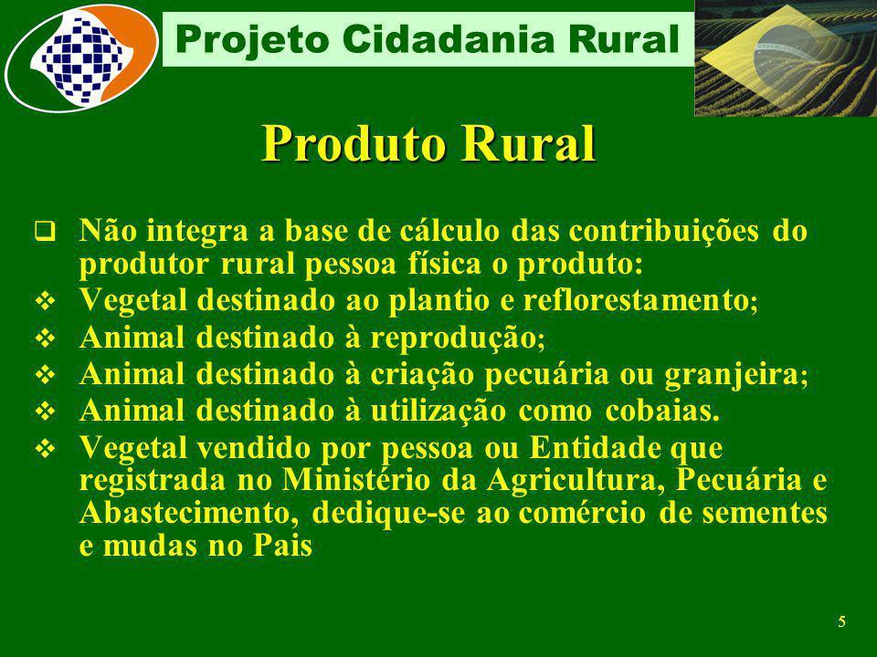 4 Projeto Cidadania Rural Sub-Rogação Por disposição legal é a responsabilidade do adquirente pelo recolhimento de contribuição devida pelo produtor r