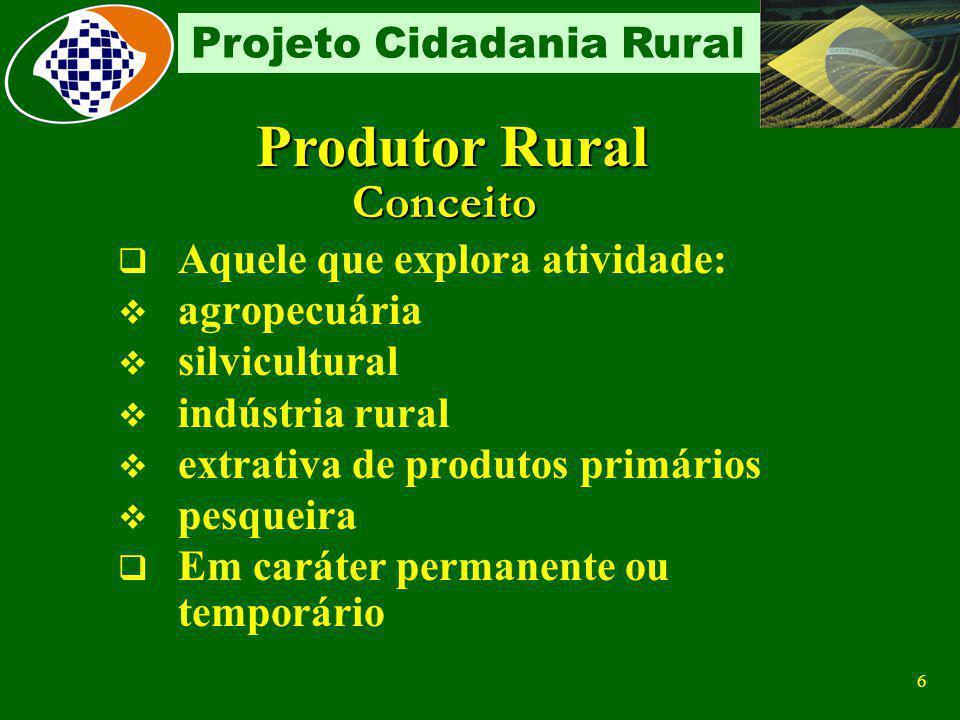 5 Projeto Cidadania Rural Não integra a base de cálculo das contribuições do produtor rural pessoa física o produto: Vegetal destinado ao plantio e re
