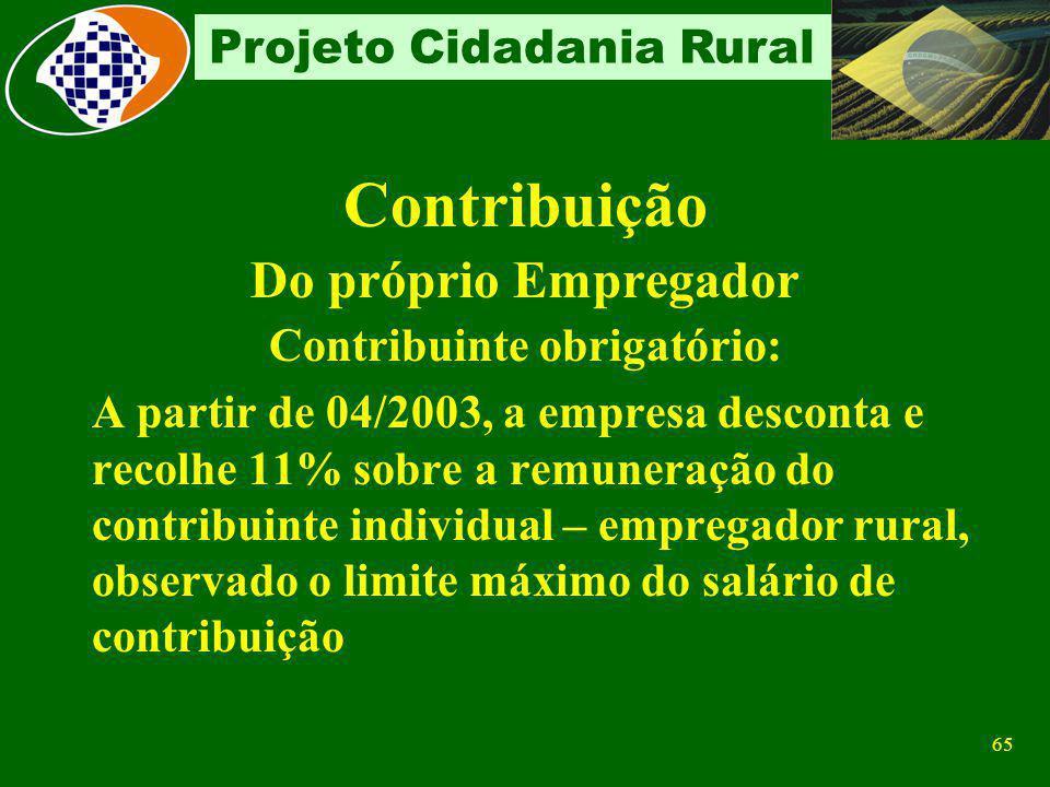 64 Projeto Cidadania Rural Produção R$ 150.000,00 Aquisição de pessoa física R$ 25.000,00 4.850,00TOTAL AT/JUROS/MULTA 425,00VALOR DE OUTRAS ENTIDADES