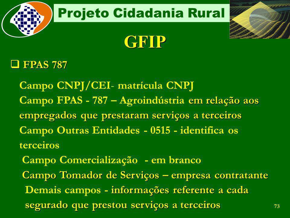 72 Projeto Cidadania Rural Como prestadora de serviços Recolhimento sobre a folha de pagamento Segurados descontado dos segurados empregados de acordo