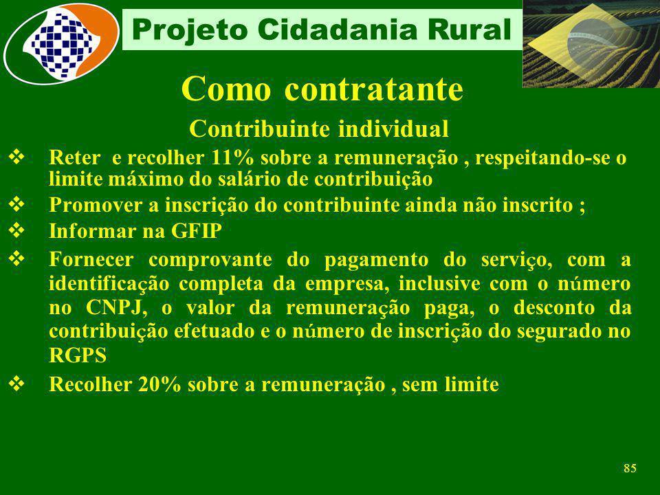 84 Projeto Cidadania Rural Contribuição Não Relacionadas no Decreto Com atividade Rural Segurados descontado dos segurados empregados e trabalhadores