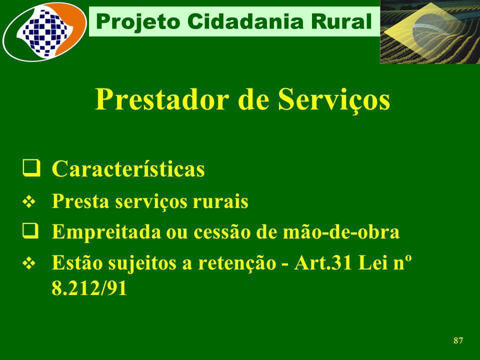 86 Projeto Cidadania Rural Como contratante De cooperativa de trabalho Recolher 15% sobre o valor da nota fiscal/fatura emitida pela Cooperativa Se ho