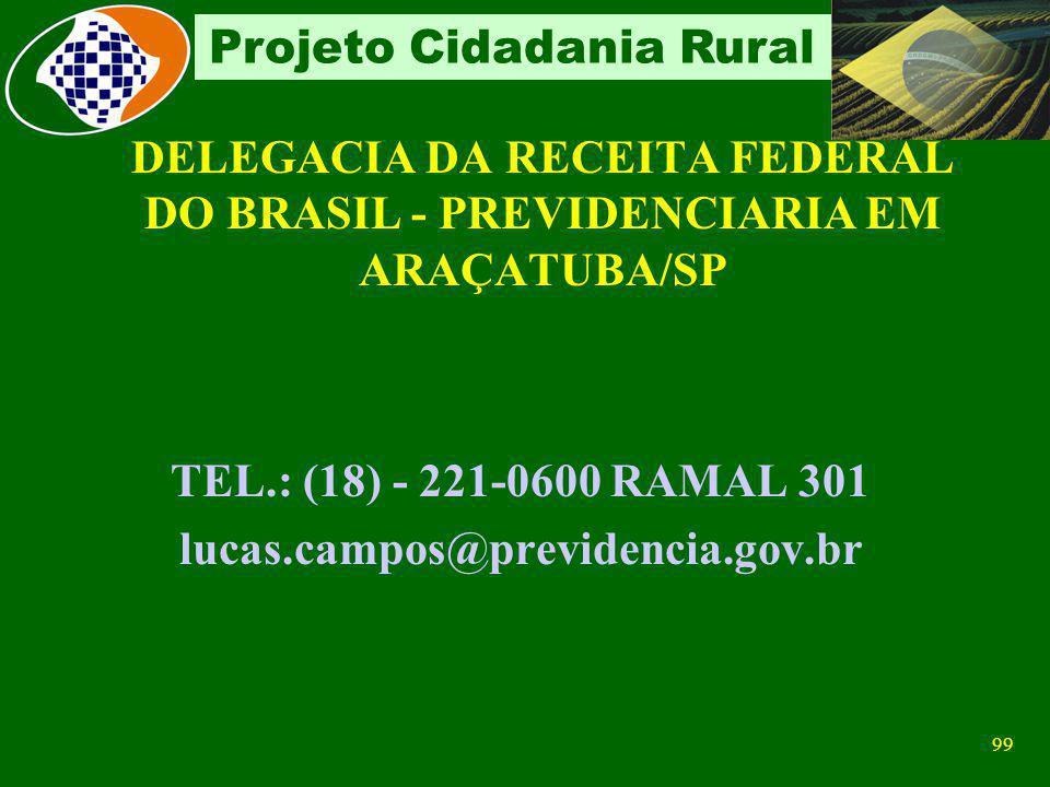 98 Projeto Cidadania Rural ADQUIRENTES - PESSOA JURÍDICA Empresa Industrial e / ou Comercial e optantes pelo Simples, Entidades Isentas (Filantrópicas