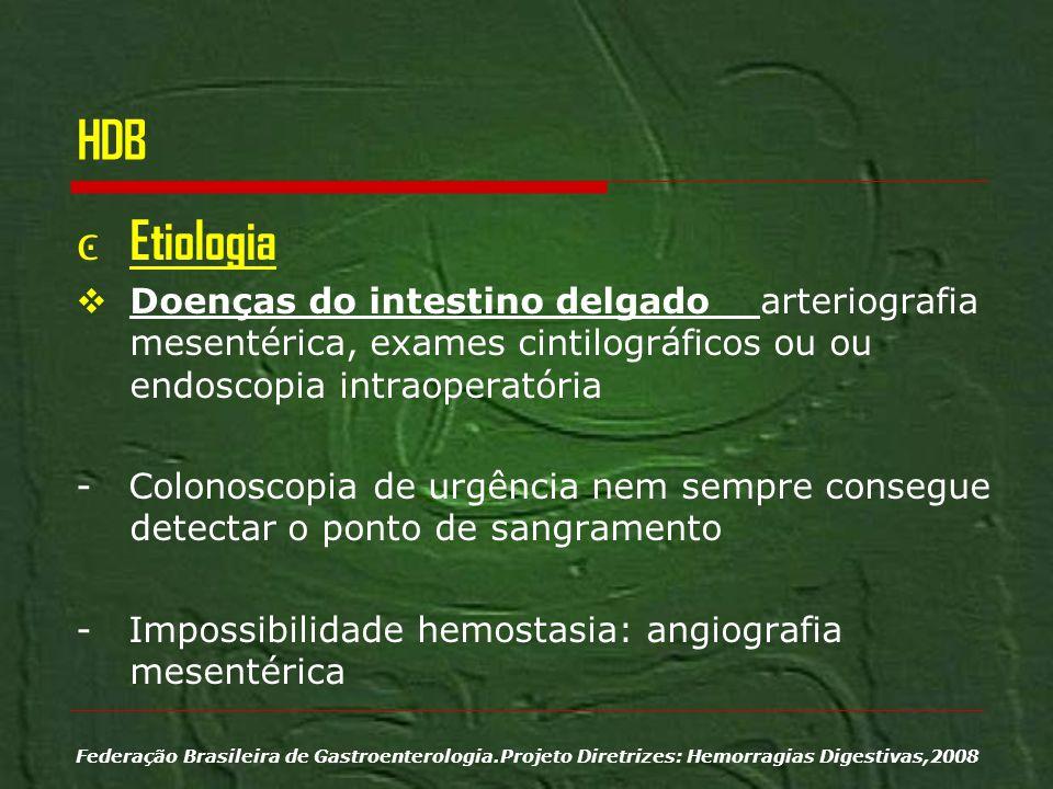 HDB Etiologia Doenças do intestino delgado arteriografia mesentérica, exames cintilográficos ou ou endoscopia intraoperatória - Colonoscopia de urgênc
