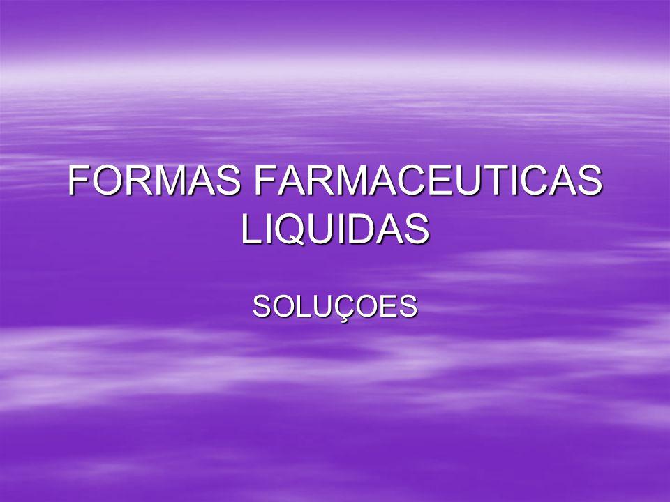 FORMAS FARMACEUTICAS LIQUIDAS SOLUÇOES