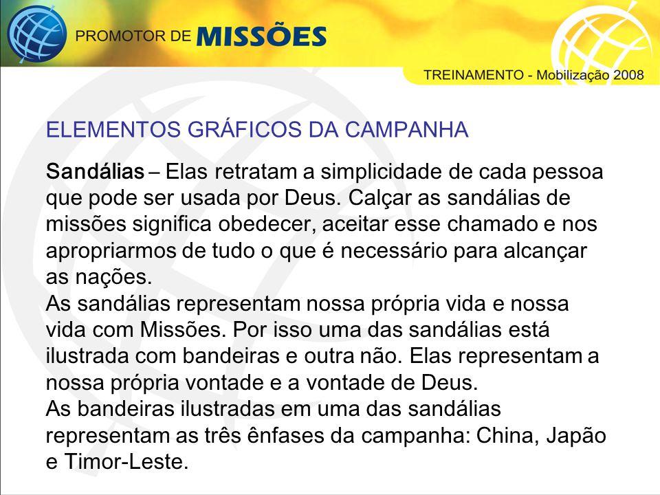 ELEMENTOS GRÁFICOS DA CAMPANHA Casas – Significam os povos a serem alcançados.