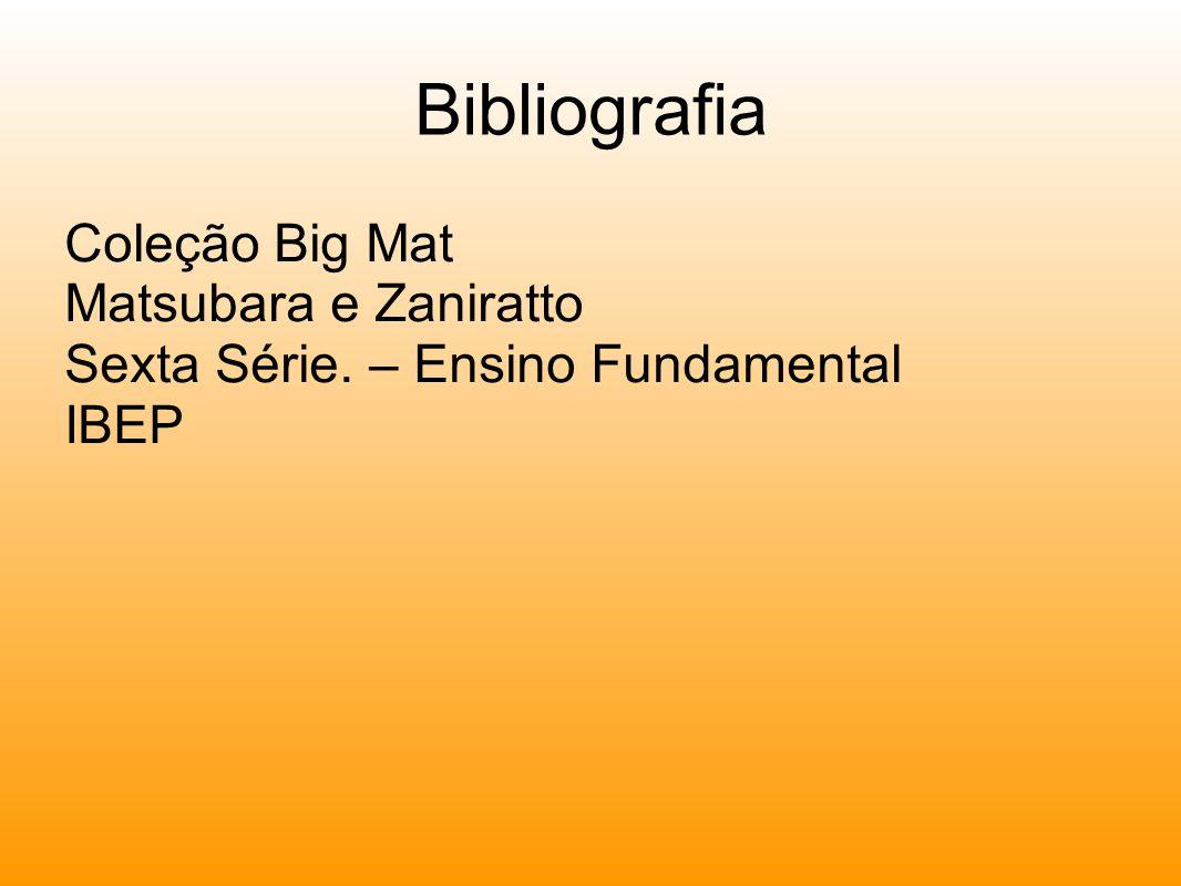Bibliografia Coleção Big Mat Matsubara e Zaniratto Sexta Série. – Ensino Fundamental IBEP