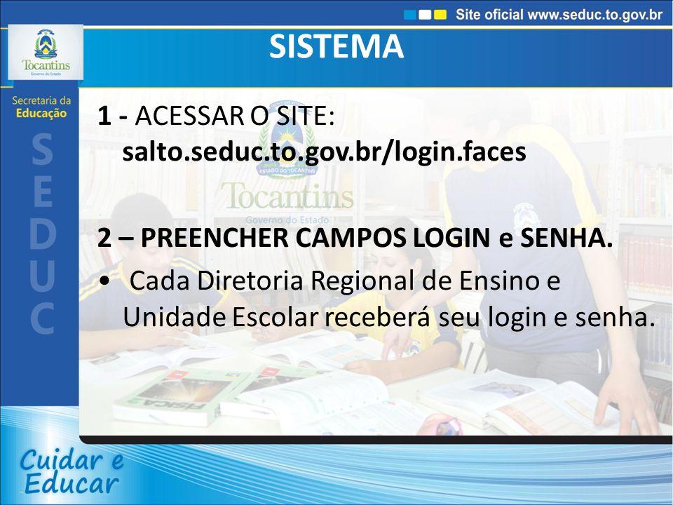 SISTEMA 3 – CADASTRAR TURMA UNIDADE DE ENSINO - Pesquisar nome que especifica a Unidade Escolar, não podendo pesquisar por colégio, escola, centro de ensino médio...