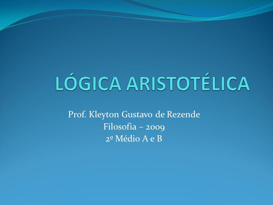 Prof. Kleyton Gustavo de Rezende Filosofia – 2009 2º Médio A e B