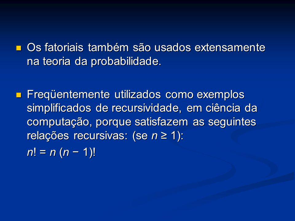 Os fatoriais também são usados extensamente na teoria da probabilidade. Os fatoriais também são usados extensamente na teoria da probabilidade. Freqüe