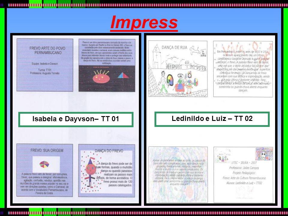 Impress Ledinildo e Luiz – TT 02 Isabela e Dayvson– TT 01