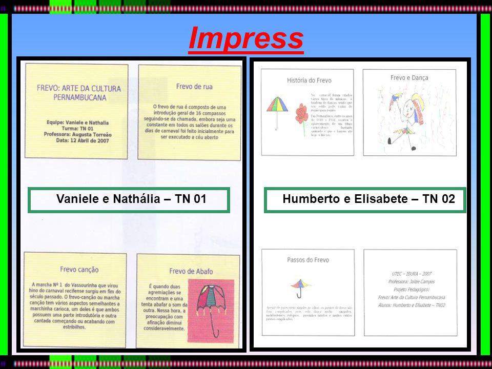 Impress Humberto e Elisabete – TN 02 Vaniele e Nathália – TN 01
