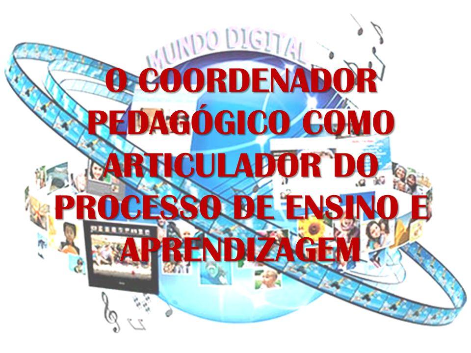 O COORDENADOR PEDAGÓGICO COMO ARTICULADOR DO PROCESSO DE ENSINO E APRENDIZAGEM