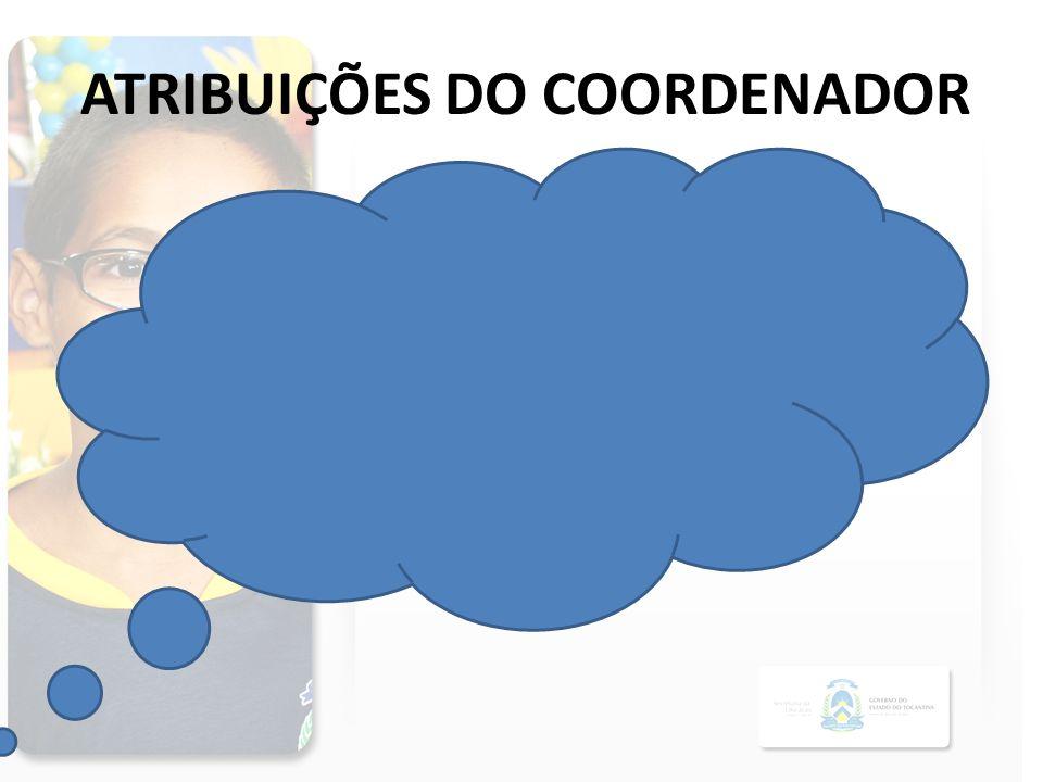 ATRIBUIÇÕES DO COORDENADOR