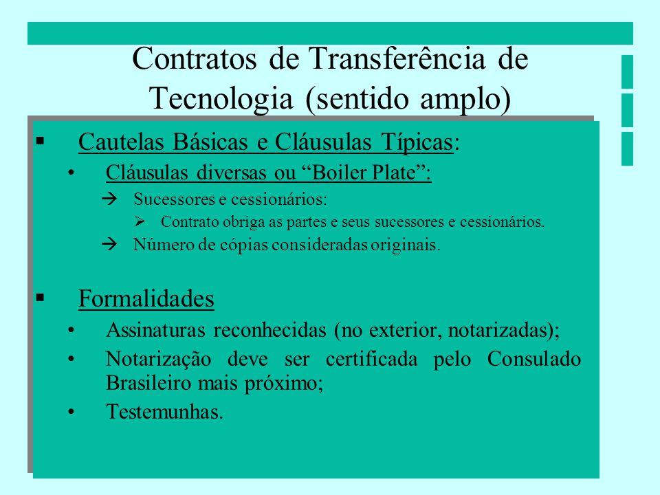 Contratos de Transferência de Tecnologia (sentido amplo) Cautelas Básicas e Cláusulas Típicas: Cláusulas diversas ou Boiler Plate: Sucessores e cessio
