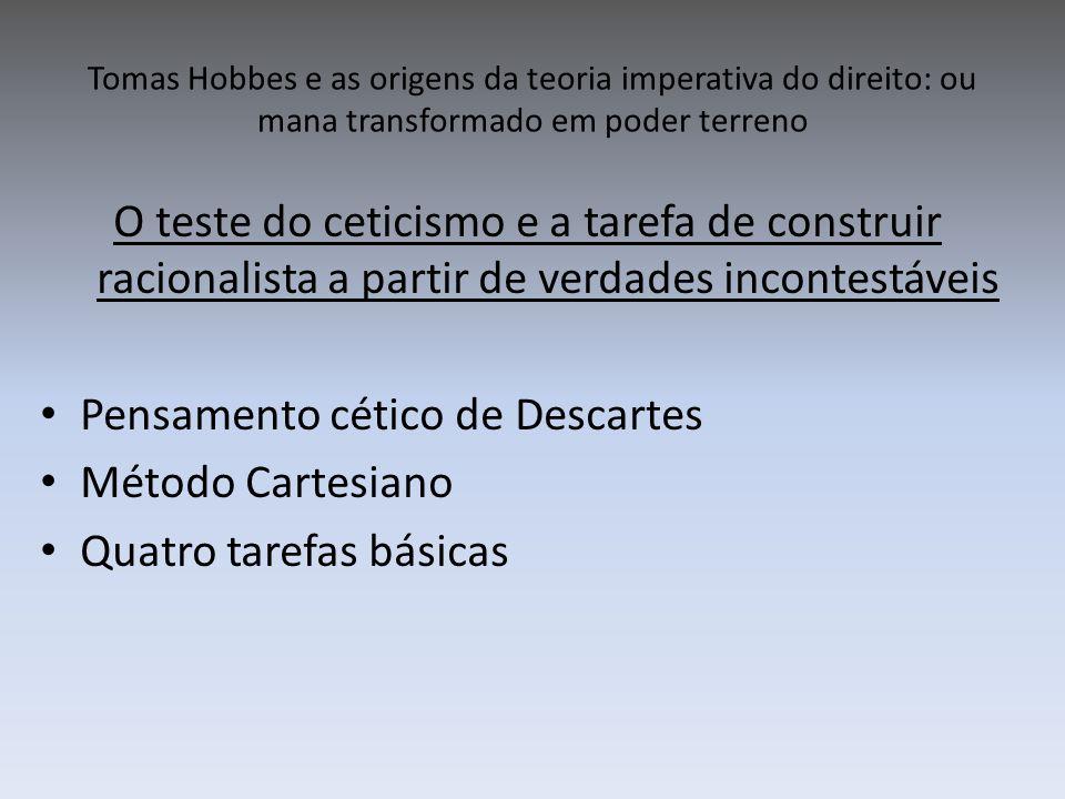 Tomas Hobbes e as origens da teoria imperativa do direito: ou mana transformado em poder terreno O teste do ceticismo e a tarefa de construir racional
