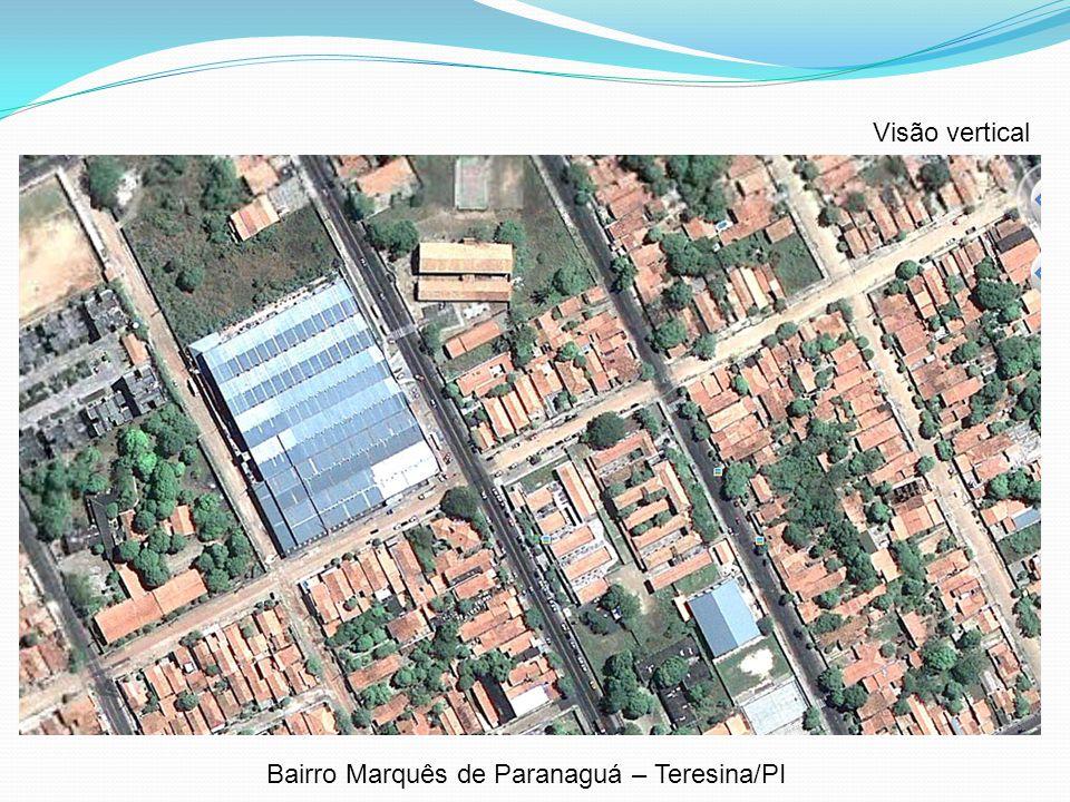 Visão vertical Bairro Marquês de Paranaguá – Teresina/PI