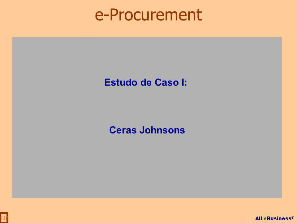 All e Business ® 118 Estudo de Caso I: Ceras Johnsons e-Procurement