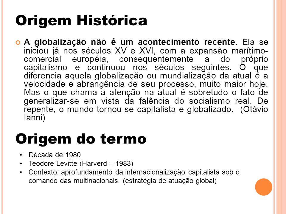 A globalização não é um acontecimento recente. Ela se iniciou já nos séculos XV e XVI, com a expansão marítimo- comercial européia, consequentemente a