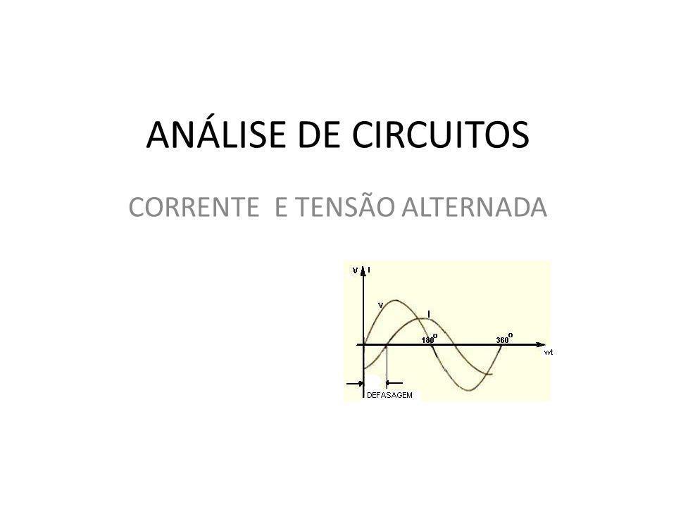ANÁLISE DE CIRCUITOS CORRENTE E TENSÃO ALTERNADA