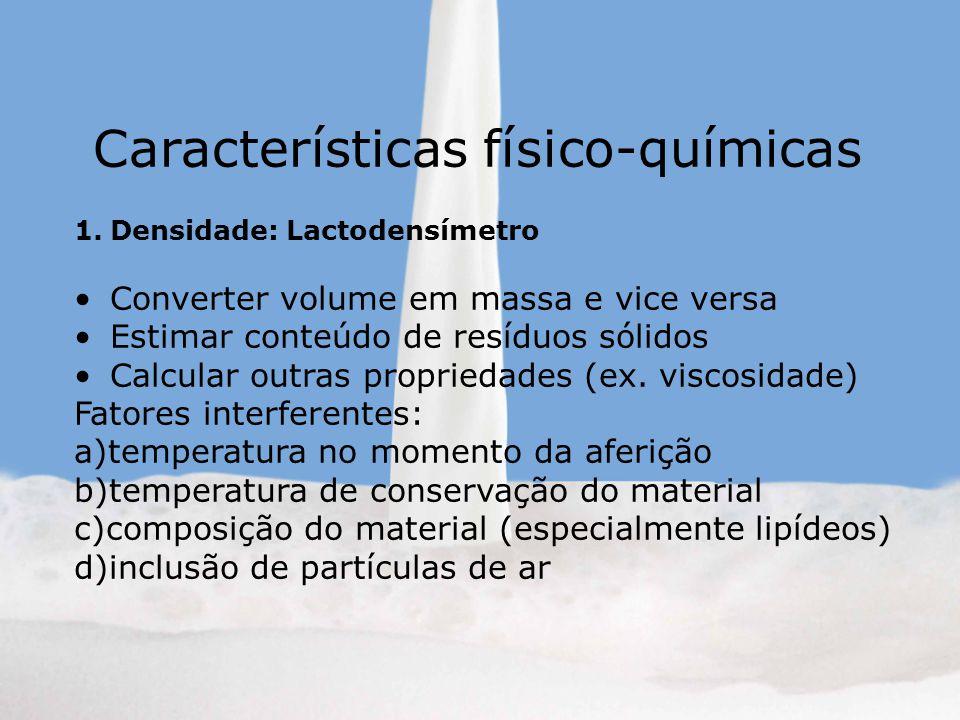 1.Densidade: Lactodensímetro Converter volume em massa e vice versa Estimar conteúdo de resíduos sólidos Calcular outras propriedades (ex. viscosidade