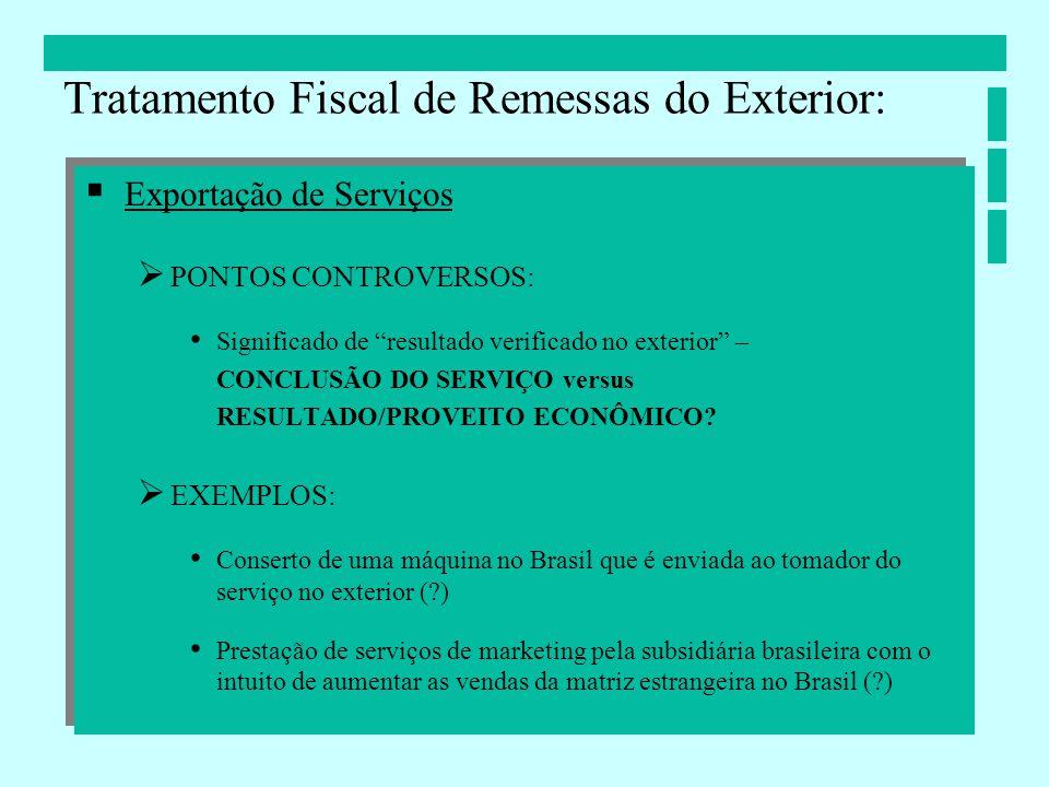 Exportação de Serviços PONTOS CONTROVERSOS: Significado de resultado verificado no exterior – CONCLUSÃO DO SERVIÇO versus RESULTADO/PROVEITO ECONÔMICO
