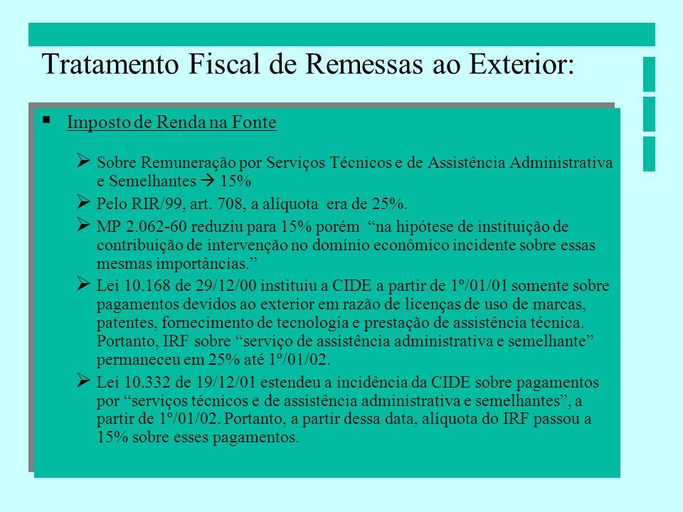 Imposto de Renda na Fonte Sobre Remuneração por Serviços Técnicos e de Assistência Administrativa e Semelhantes 15% Pelo RIR/99, art. 708, a alíquota