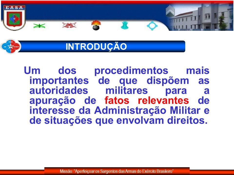 Missão: Aperfeiçoar os Sargentos das Armas do Exército Brasileiro DISPOSIÇÕES - RELATÓRIO COMPLEMENTAR; - SEQUÊNCIA DE INQUIRIÇÕES; - NÃO COMPARECIMENTO; - RESIDÊNCIA;s - HORÁRIO; - MENOR DE IDADE; - INDICAÇÃO DE TESTEMUNHAS; - ACAREAÇÃO; - INQUIRIÇÃO DAS TESTEMUNHAS(SINDICADO); - IMPEDIMENTO DO SINDICANTE.